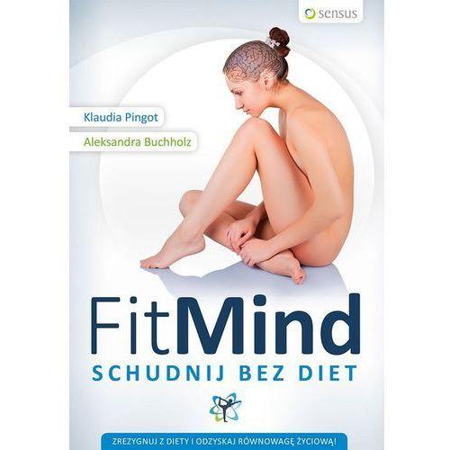 Książki medyczne, Fit mind. Schudnij bez diet (opr. miękka)