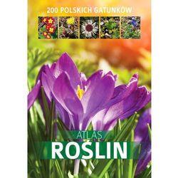 Atlas roślin 200 polskich gatunków - Dostępne od: 2014-04-16 (opr. twarda)