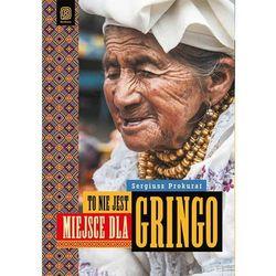 To nie jest miejsce dla gringo - Wysyłka od 3,99 - porównuj ceny z wysyłką (opr. miękka)