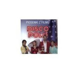 Disco Polo. Piosenki z filmu (opr. twarda)