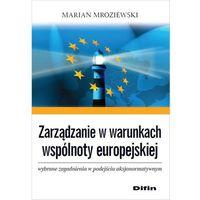 Biblioteka biznesu, Zarządzanie w warunkach wspólnoty europejskiej - Marian Mroziewski (opr. miękka)