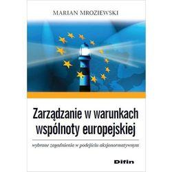 Zarządzanie w warunkach wspólnoty europejskiej - Marian Mroziewski (opr. miękka)