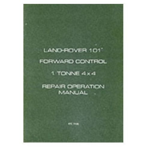 Biblioteka motoryzacji, Land Rover 101 Forward Control 1 Tonne 4X4 Repair Operation Manual