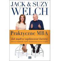 Biblioteka biznesu, Praktyczne MBA. Jak mądrze zaplanować karierę... (opr. twarda)