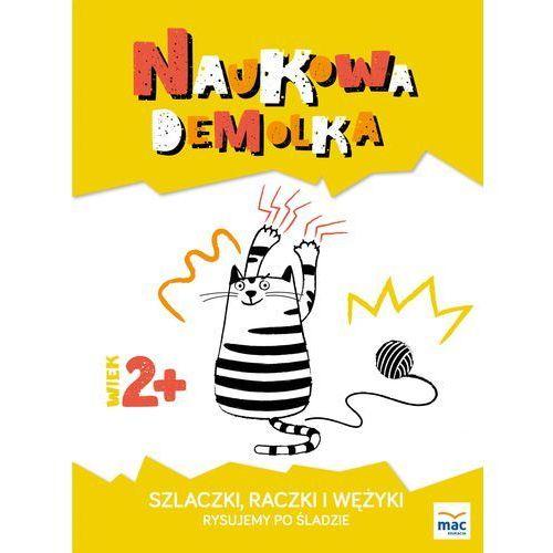 Książki dla dzieci, SZLACZKI RACZKI I WĘŻYKI RYSUJEMY PO ŚLADZIE NAUKOWA DEMOLKA (opr. broszurowa)