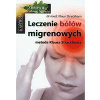 Hobby i poradniki, Leczenie bólów migrenowych. Metoda Klausa Strackharna (opr. broszurowa)