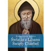 E-booki, Światło z Libanu Święty Charbel - Małgorzata Bilska
