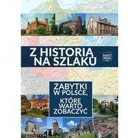 E-booki, Z historią na szlaku. Zabytki w Polsce, które warto zobaczyć - Praca zbiorowa