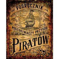 Książki dla dzieci, Podręcznik dla poszukiwaczy przygód i piratów (opr. twarda)