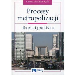 Procesy metropolizacji. Darmowy odbiór w niemal 100 księgarniach! (opr. miękka)