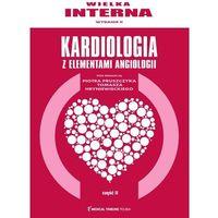 Książki medyczne, Wielka interna kardiologiczna T.2 (opr. twarda)