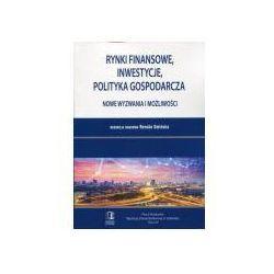 Rynki finansowe, inwestycje, polityka gospodarcza: Nowe wyzwania i możliwości (opr. miękka)