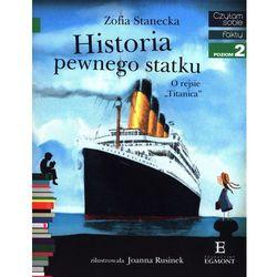 """Historia pewnego statku O rejsie """"Titanica"""" - Stanecka Zofia (opr. miękka)"""