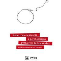 E-booki, Zaburzenia seksualne a psychoterapia poznawczo-behawioralna - Marta Rawińska (MOBI)
