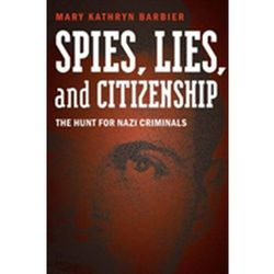 Spies, Lies, and Citizenship Barbier, Mary Kathryn