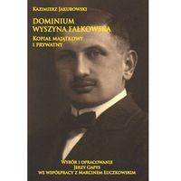 Historia, Dominium Wyszyna Fałkowska Kopiał majątkowy i prywatny-Wysyłkaod3,99 (opr. twarda)
