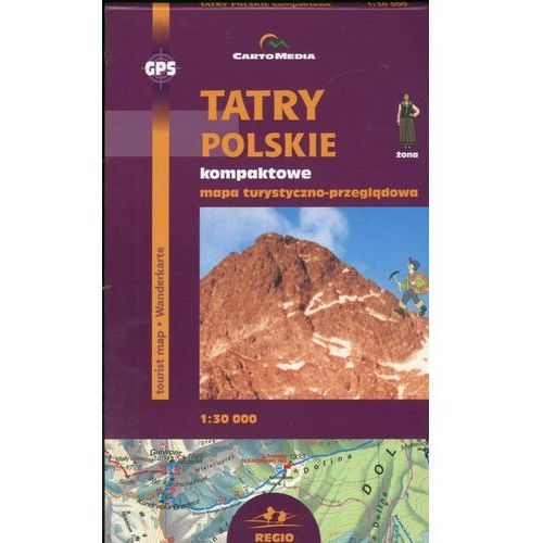 Mapy i atlasy turystyczne, Tatry Polskie kompaktowe Mapa turystyczno-przeglądowa (skala 1:30 000) (opr. miękka)