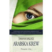 Powieści, Arabska krew [Valko Tanya] (opr. miękka)