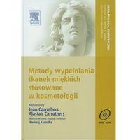 Leksykony techniczne, Metody wypełniania tkanek miękkich stosowane w kosmetologii z płytą DVD (opr. twarda)