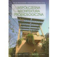 Biologia, Współczesna Architektura Proekologiczna (opr. miękka)