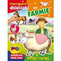 Książki dla dzieci, Pomysłowe dzieciaki na farmie - Wysyłka od 3,99 - porównuj ceny z wysyłką (opr. miękka)