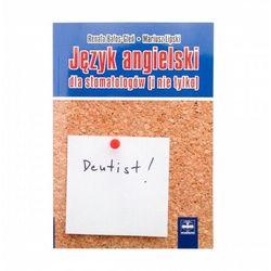 Język angielski dla stomatologów (i nie tylko) (opr. miękka)