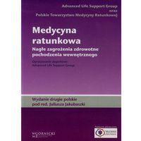 Książki medyczne, Medycyna ratunkowa Nagłe zagrożenia zdrowotne pochodzenia wewnętrznego (opr. miękka)