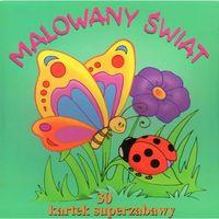 Książki dla dzieci, 30 kartek superzabawy. Malowany świat (opr. broszurowa)