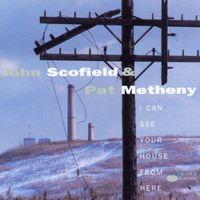 Pozostała muzyka rozrywkowa, I CAN SEE YOUR HOUSE FROM HERE - John & Pat Metheny Scofield (Płyta CD)
