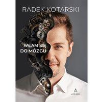 """Książki popularnonaukowe, """"Włam się do mózgu"""" – Radosław Kotarski (opr. twarda)"""
