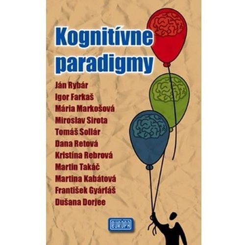Pozostałe książki, Kognitívne paradigmy Ján Rybár; Dušana Dorjee; Igor Farkaš; František Gyárfáš; Martina Kabátová; M...