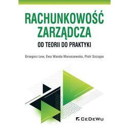 Rachunkowość zarządcza. Od teorii do praktyki (opr. broszurowa)