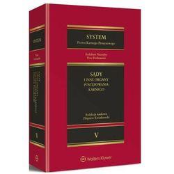 System Prawa Karnego Procesowego. Tom V. Sądy i inne organy postępowania karnego