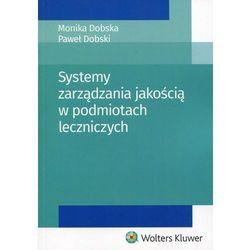 Systemy zarządzania jakością w podmiotach leczniczych (opr. miękka)