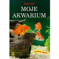 Pozostałe książki, Moje akwarium - Jeśli zamówisz do 14:00, wyślemy tego samego dnia. (opr. miękka)