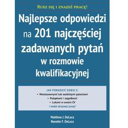 Najlepsze odpowiedzi na 201 najczęściej zadawanych pytań w rozmowie kwalifikacyjnej (opr. broszurowa)