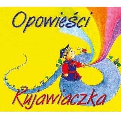 Książki dla dzieci, Opowieści Kujawiaczka - Praca zbiorowa (opr. broszurowa)
