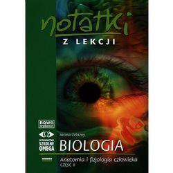 Notatki z lekcji. Biologia. Anatomia i fizjologia człowieka. Część 2 (opr. broszurowa)