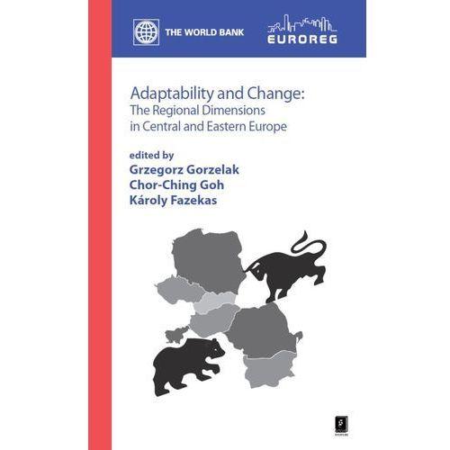 Biblioteka biznesu, Adaptability and Change The Regional Dimensions in Central and Eastern Europe - Praca zbiorowa (opr. miękka)