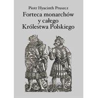 E-booki, Forteca monarchów i całego Królestwa Polskiego duchowna... - Piotr Hyacinth Pruszcz