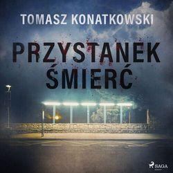 Przystanek śmierć - Tomasz Konatkowski - audiobook