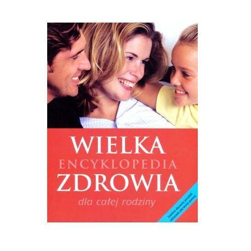 Książki medyczne, Wielka encyklopedia zdrowia dla całej rodziny - Wysyłka od 5,99 - kupuj w sprawdzonych księgarniach !!! (opr. twarda)