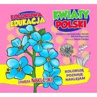Książki dla dzieci, Kolorowa edukacja - Kwiaty Polski (opr. miękka)