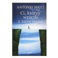 Książki religijne, CI KTÓRZY WRÓCILI Z ZAŚWIATÓW TW (opr. twarda)