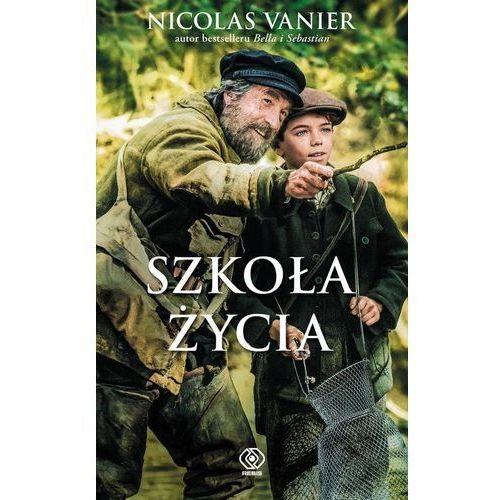Literatura młodzieżowa, Szkoła życia. Darmowy odbiór w niemal 100 księgarniach! (opr. broszurowa)