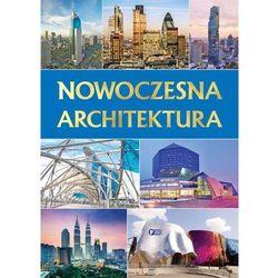 NOWOCZESNA ARCHITEKTURA - Opracowanie zbiorowe (opr. twarda)