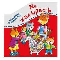 Książki dla dzieci, Rozkładanka ze zwierzątkami. Na zakupach - Praca zbiorowa (opr. kartonowa)