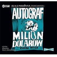 Książki dla młodzieży, Bzik & Makówka przedstawiają: Autograf za milion dolarów [Witek Rafał]