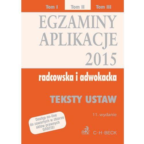 Książki prawnicze i akty prawne, Egzaminy. Aplikacje 2015 radcowska i adwokacka. Tom 2 - Zamów teraz bezpośrednio od wydawcy (opr. miękka)