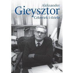 Aleksander Gieysztor Człowiek i dzieło (opr. twarda)